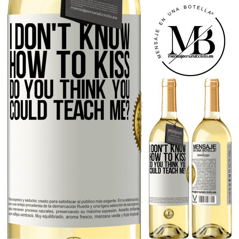 24,95 € Free Shipping | White Wine WHITE Edition I don't know how to kiss, do you think you could teach me? White Label. Customizable label Young wine Harvest 2020 Verdejo