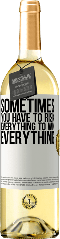 24,95 € Free Shipping   White Wine WHITE Edition Sometimes you have to risk everything to win everything White Label. Customizable label Young wine Harvest 2020 Verdejo