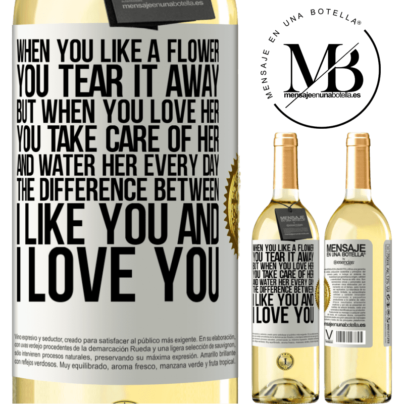 24,95 € Free Shipping | White Wine WHITE Edition When you like a flower, you tear it away. But when you love her, you take care of her and water her every day. The White Label. Customizable label Young wine Harvest 2020 Verdejo