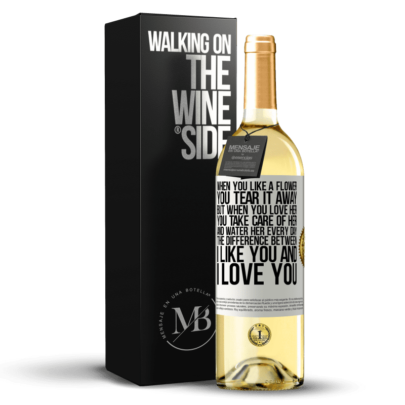 24,95 € Free Shipping   White Wine WHITE Edition When you like a flower, you tear it away. But when you love her, you take care of her and water her every day. The White Label. Customizable label Young wine Harvest 2020 Verdejo