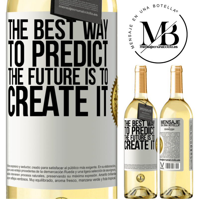 24,95 € Free Shipping   White Wine WHITE Edition The best way to predict the future is to create it White Label. Customizable label Young wine Harvest 2020 Verdejo