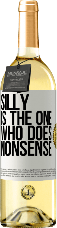 24,95 € Free Shipping | White Wine WHITE Edition Silly is the one who does nonsense White Label. Customizable label Young wine Harvest 2020 Verdejo