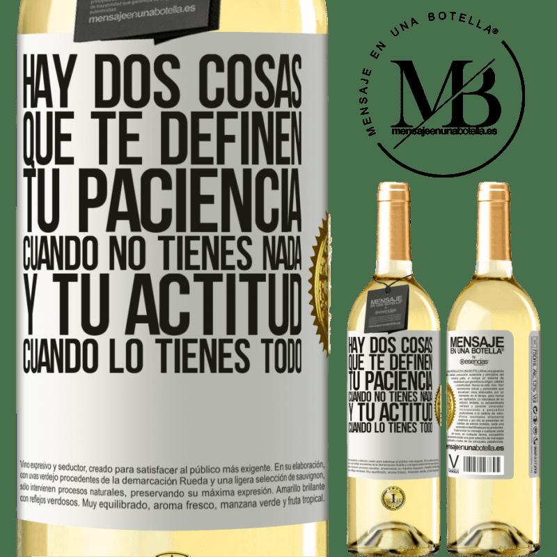 24,95 € Envoi gratuit   Vin blanc Édition WHITE Il y a deux choses qui vous définissent. Ta patience quand tu n'as rien, et ton attitude quand tu as tout Étiquette Blanche. Étiquette personnalisable Vin jeune Récolte 2020 Verdejo