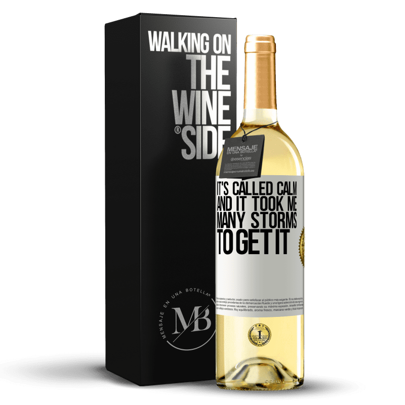 24,95 € Free Shipping   White Wine WHITE Edition It's called calm, and it took me many storms to get it White Label. Customizable label Young wine Harvest 2020 Verdejo