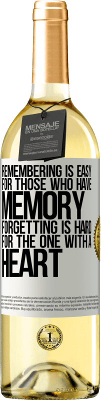 24,95 € Free Shipping | White Wine WHITE Edition Remembering is easy for those who have memory. Forgetting is hard for the one with a heart White Label. Customizable label Young wine Harvest 2020 Verdejo
