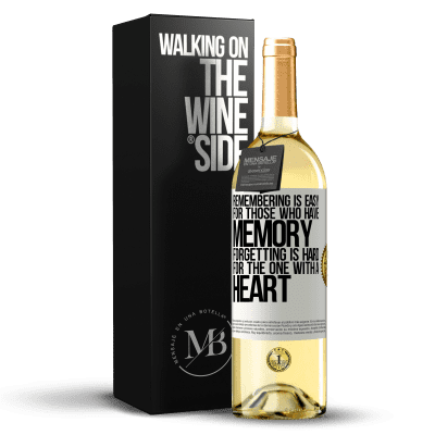 «Remembering is easy for those who have memory. Forgetting is hard for the one with a heart» WHITE Edition