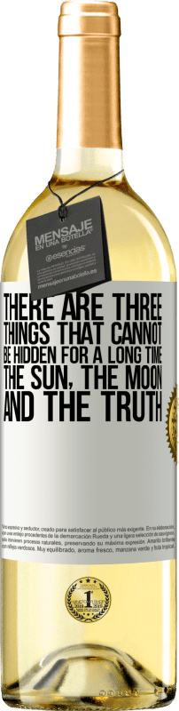 24,95 € Free Shipping | White Wine WHITE Edition There are three things that cannot be hidden for a long time. The sun, the moon, and the truth White Label. Customizable label Young wine Harvest 2020 Verdejo
