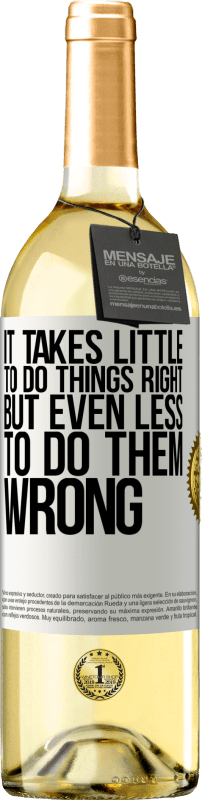 24,95 € Free Shipping   White Wine WHITE Edition It takes little to do things right, but even less to do them wrong White Label. Customizable label Young wine Harvest 2020 Verdejo