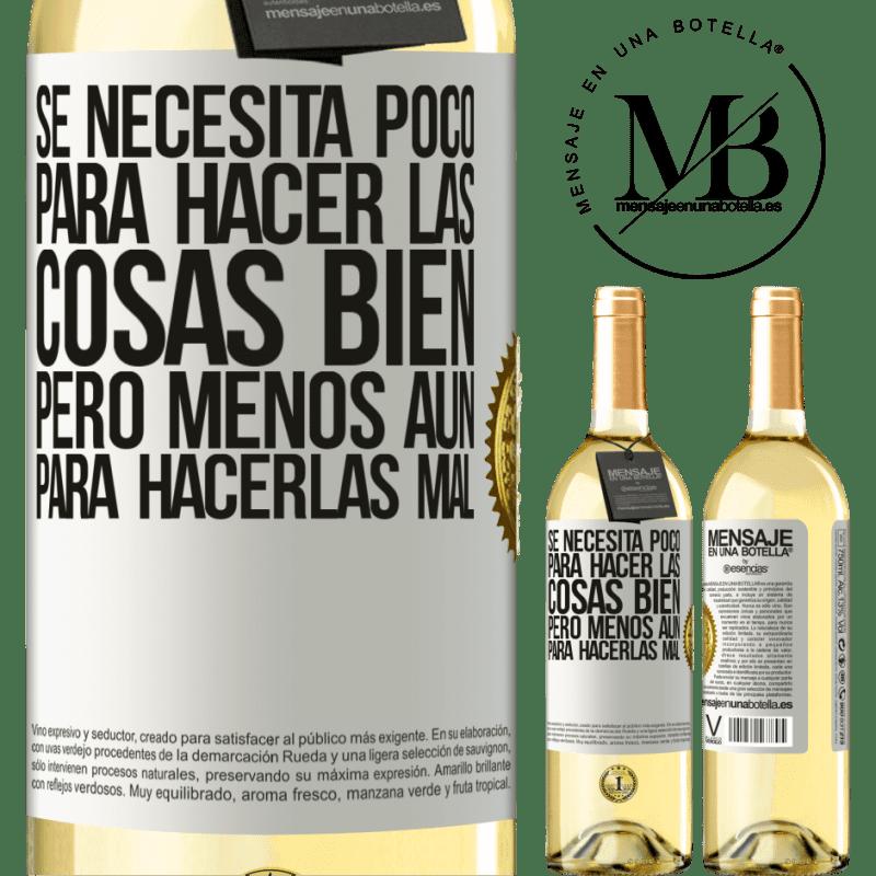 24,95 € Envío gratis | Vino Blanco Edición WHITE Se necesita poco para hacer las cosas bien, pero menos aún para hacerlas mal Etiqueta Blanca. Etiqueta personalizable Vino joven Cosecha 2020 Verdejo