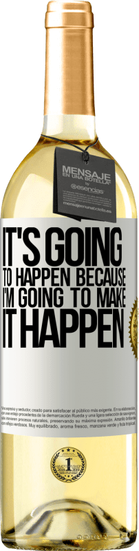 24,95 € Free Shipping   White Wine WHITE Edition It's going to happen because I'm going to make it happen White Label. Customizable label Young wine Harvest 2020 Verdejo