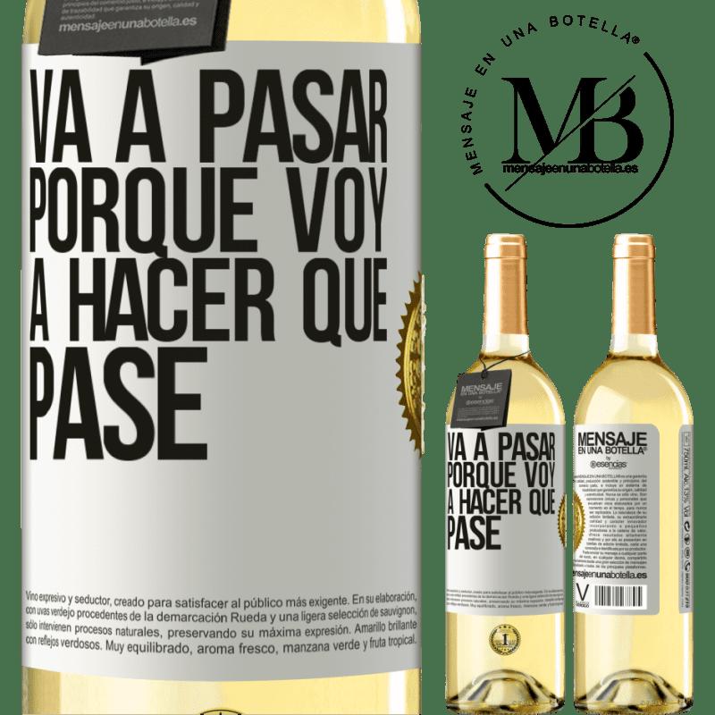 24,95 € Envío gratis | Vino Blanco Edición WHITE Va a pasar porque voy a hacer que pase Etiqueta Blanca. Etiqueta personalizable Vino joven Cosecha 2020 Verdejo