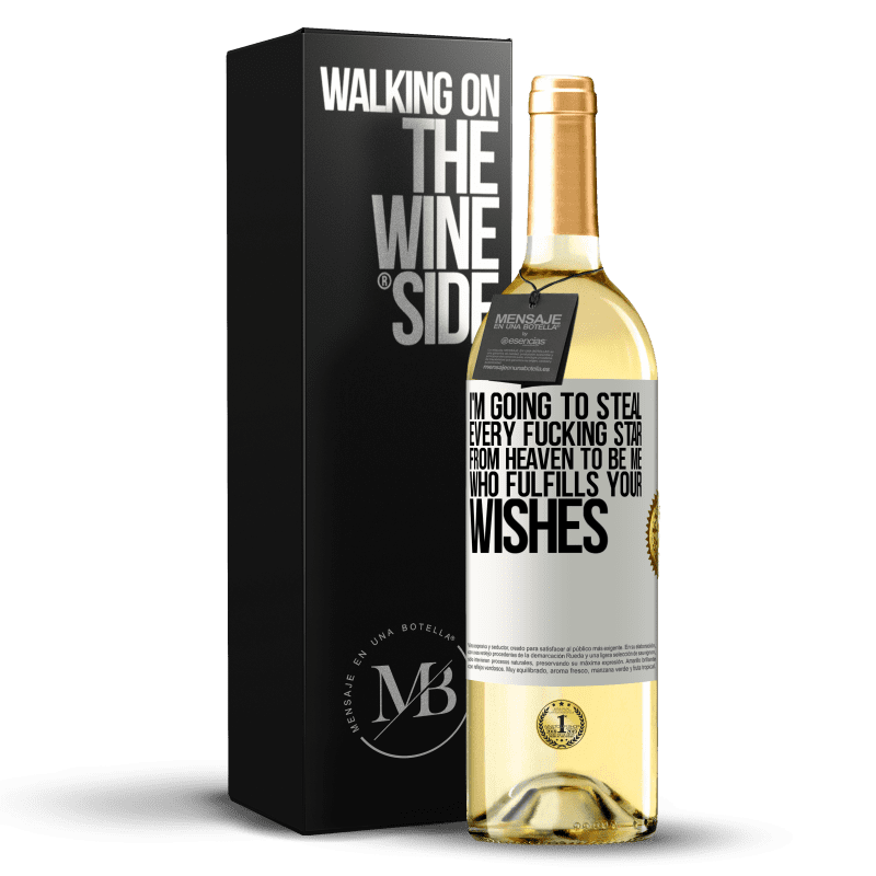 24,95 € Free Shipping | White Wine WHITE Edition I'm going to steal every fucking star from heaven to be me who fulfills your wishes White Label. Customizable label Young wine Harvest 2020 Verdejo