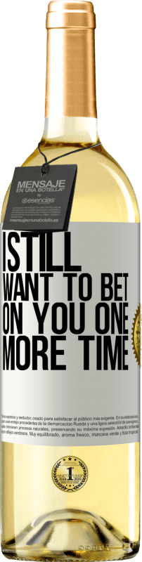 24,95 € Free Shipping | White Wine WHITE Edition I still want to bet on you one more time White Label. Customizable label Young wine Harvest 2020 Verdejo
