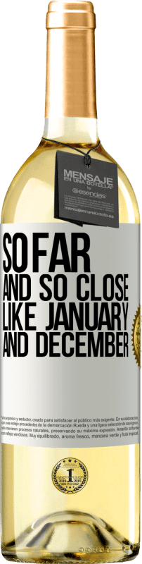 24,95 € Free Shipping   White Wine WHITE Edition So far and so close, like January and December White Label. Customizable label Young wine Harvest 2020 Verdejo