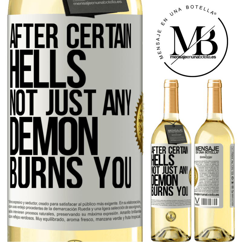 24,95 € Free Shipping | White Wine WHITE Edition After certain hells, not just any demon burns you White Label. Customizable label Young wine Harvest 2020 Verdejo