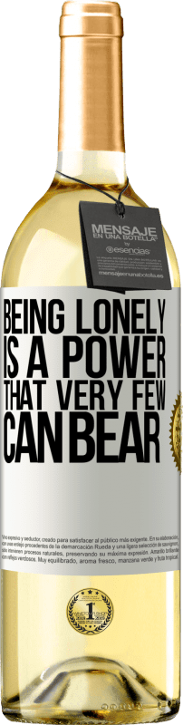 24,95 € Free Shipping   White Wine WHITE Edition Being lonely is a power that very few can bear White Label. Customizable label Young wine Harvest 2020 Verdejo