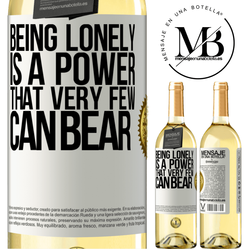 24,95 € Free Shipping | White Wine WHITE Edition Being lonely is a power that very few can bear White Label. Customizable label Young wine Harvest 2020 Verdejo