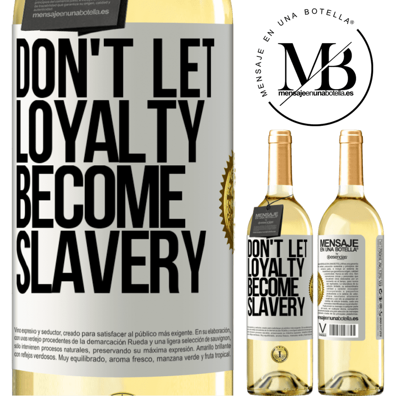 24,95 € Free Shipping | White Wine WHITE Edition Don't let loyalty become slavery White Label. Customizable label Young wine Harvest 2020 Verdejo