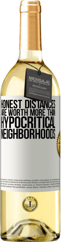 24,95 € Free Shipping | White Wine WHITE Edition Honest distances are worth more than hypocritical neighborhoods White Label. Customizable label Young wine Harvest 2020 Verdejo