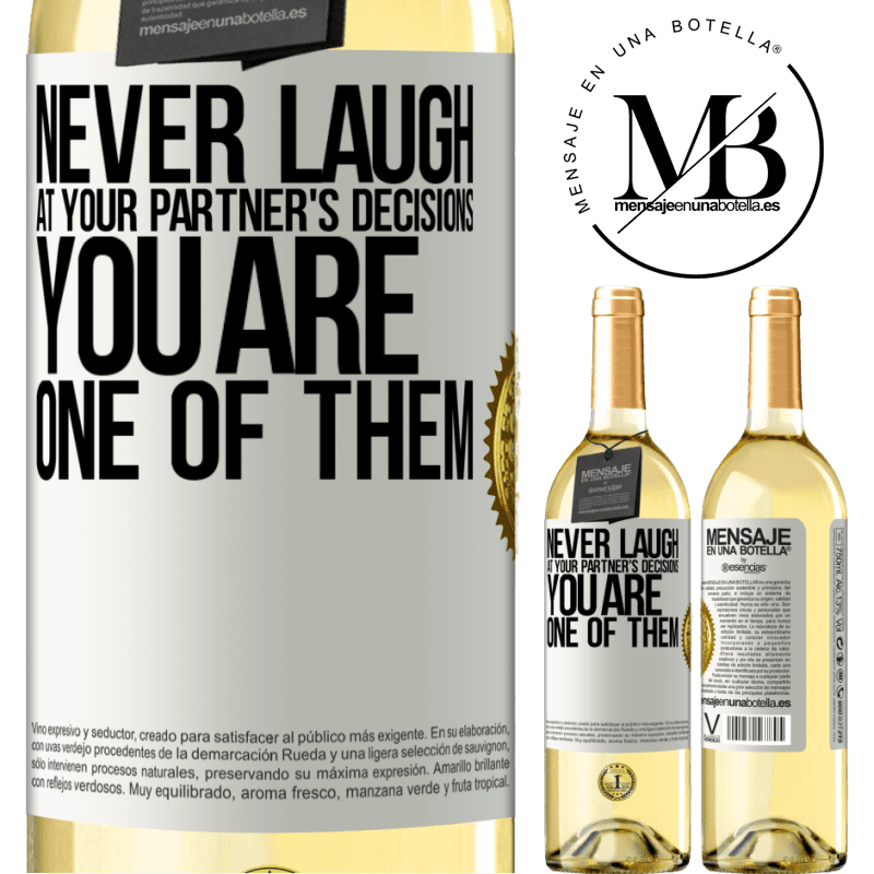 24,95 € Free Shipping   White Wine WHITE Edition Never laugh at your partner's decisions. You are one of them White Label. Customizable label Young wine Harvest 2020 Verdejo
