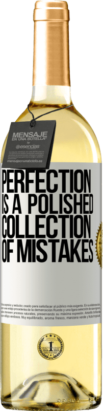 24,95 € Free Shipping | White Wine WHITE Edition Perfection is a polished collection of mistakes White Label. Customizable label Young wine Harvest 2020 Verdejo