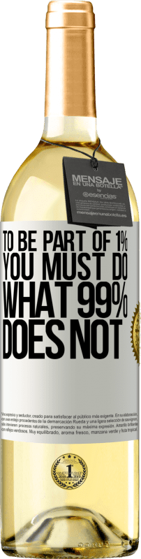 24,95 € Free Shipping   White Wine WHITE Edition To be part of 1% you must do what 99% does not White Label. Customizable label Young wine Harvest 2020 Verdejo