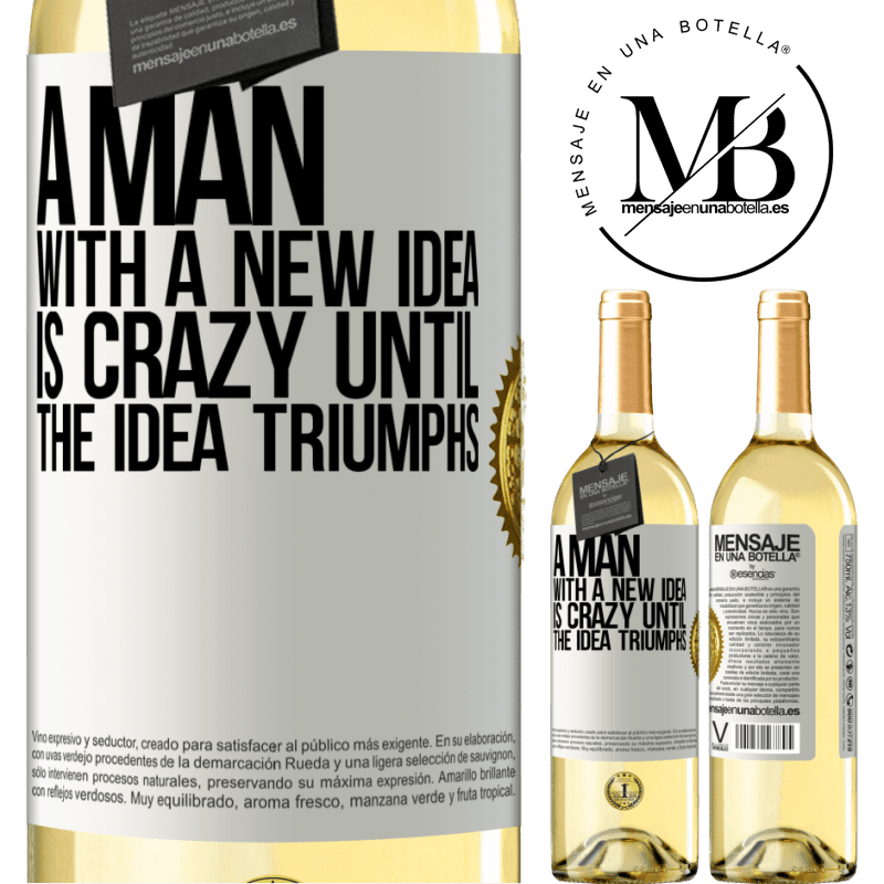 24,95 € Free Shipping   White Wine WHITE Edition A man with a new idea is crazy until the idea triumphs White Label. Customizable label Young wine Harvest 2020 Verdejo