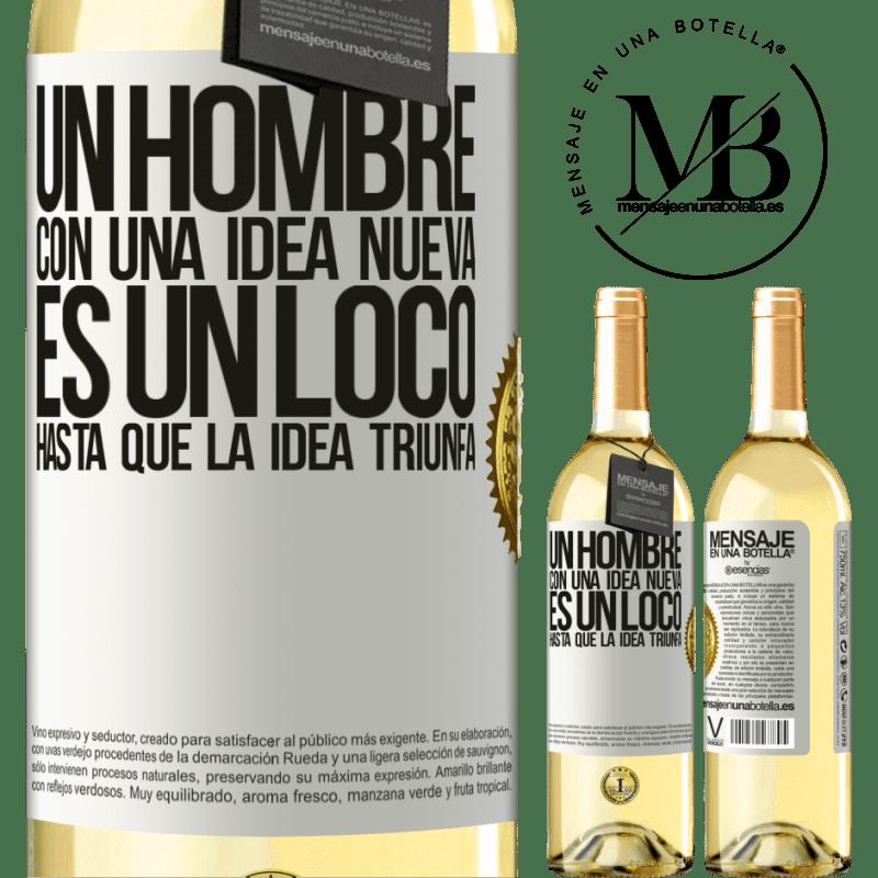 24,95 € Envío gratis | Vino Blanco Edición WHITE Un hombre con una idea nueva es un loco hasta que la idea triunfa Etiqueta Blanca. Etiqueta personalizable Vino joven Cosecha 2020 Verdejo