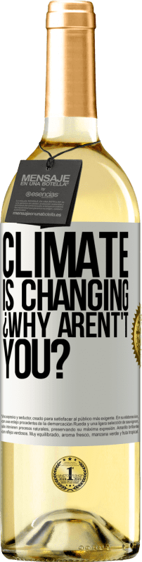 24,95 € Free Shipping   White Wine WHITE Edition Climate is changing ¿Why arent't you? White Label. Customizable label Young wine Harvest 2020 Verdejo