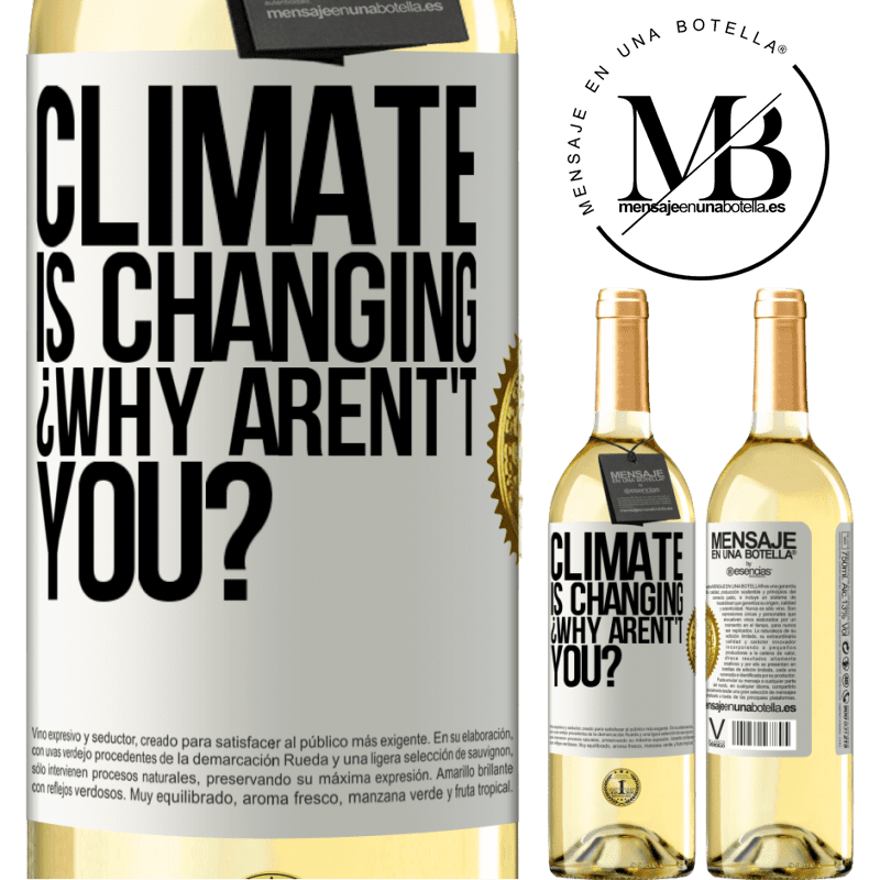 24,95 € Free Shipping | White Wine WHITE Edition Climate is changing ¿Why arent't you? White Label. Customizable label Young wine Harvest 2020 Verdejo