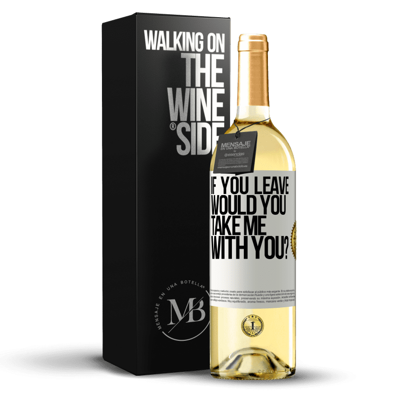 24,95 € Free Shipping | White Wine WHITE Edition if you leave, would you take me with you? White Label. Customizable label Young wine Harvest 2020 Verdejo