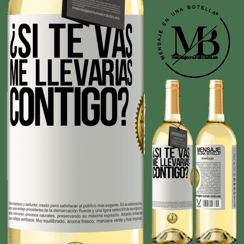 24,95 € Envío gratis | Vino Blanco Edición WHITE ¿Si te vas, me llevarías contigo? Etiqueta Blanca. Etiqueta personalizable Vino joven Cosecha 2020 Verdejo