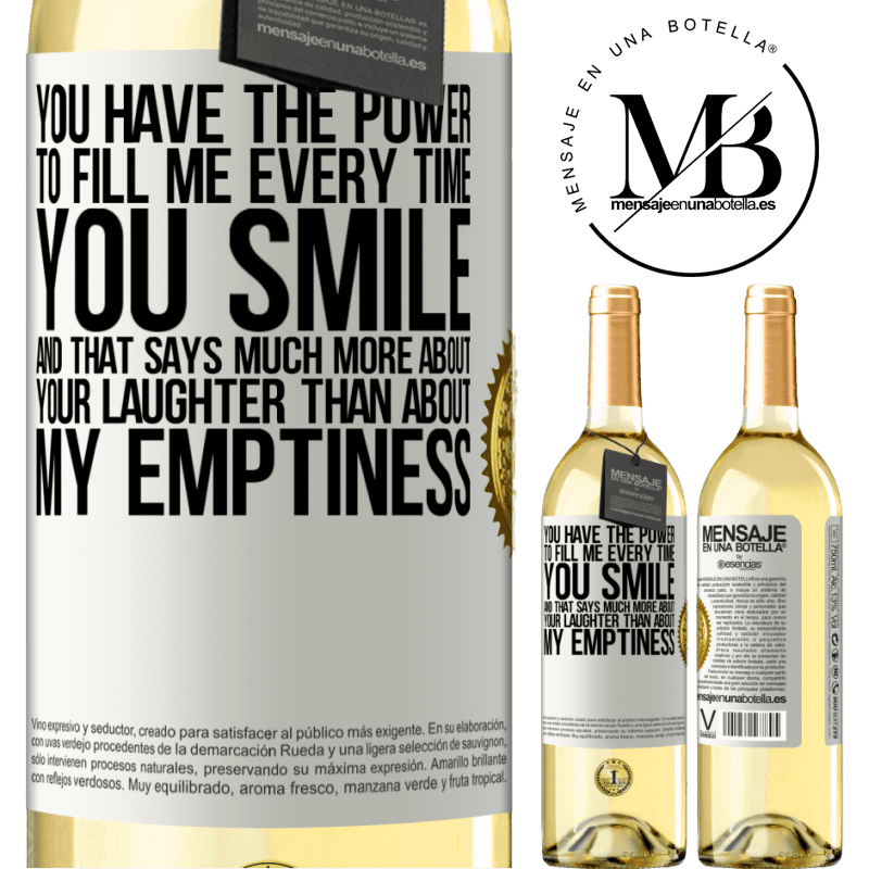 24,95 € Free Shipping | White Wine WHITE Edition You have the power to fill me every time you smile, and that says much more about your laughter than about my emptiness White Label. Customizable label Young wine Harvest 2020 Verdejo