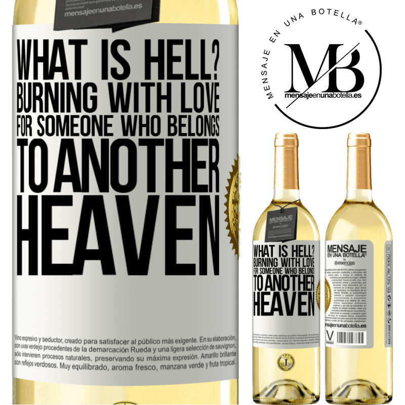 24,95 € Free Shipping | White Wine WHITE Edition what is hell? Burning with love for someone who belongs to another heaven White Label. Customizable label Young wine Harvest 2020 Verdejo