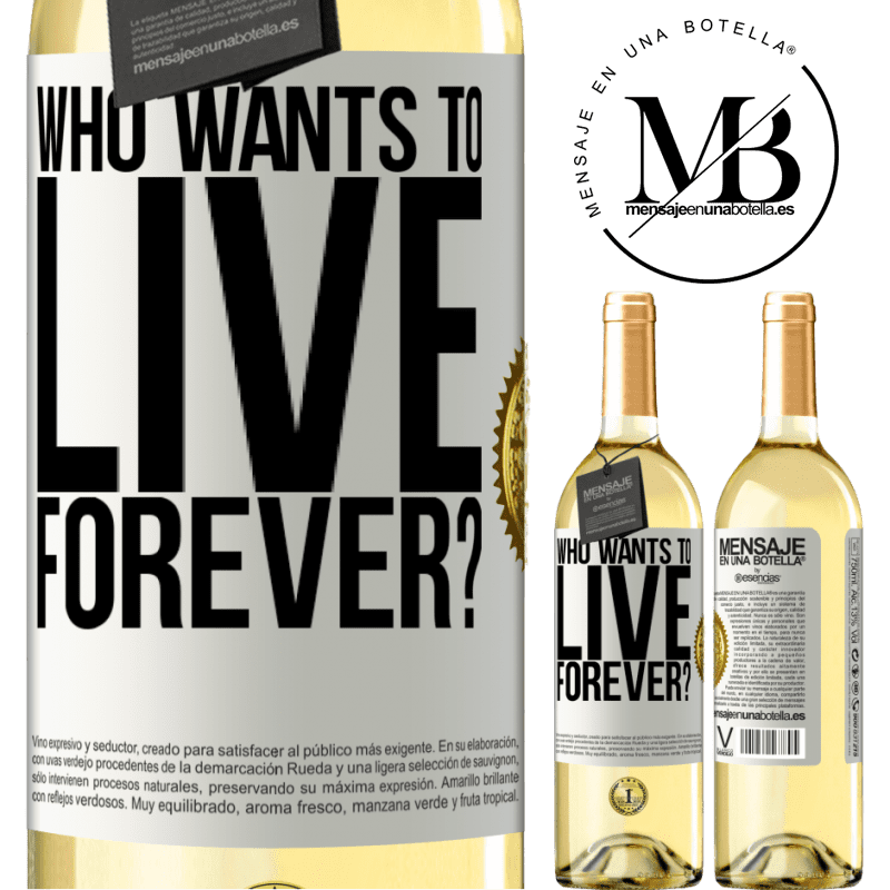 24,95 € Free Shipping | White Wine WHITE Edition who wants to live forever? White Label. Customizable label Young wine Harvest 2020 Verdejo