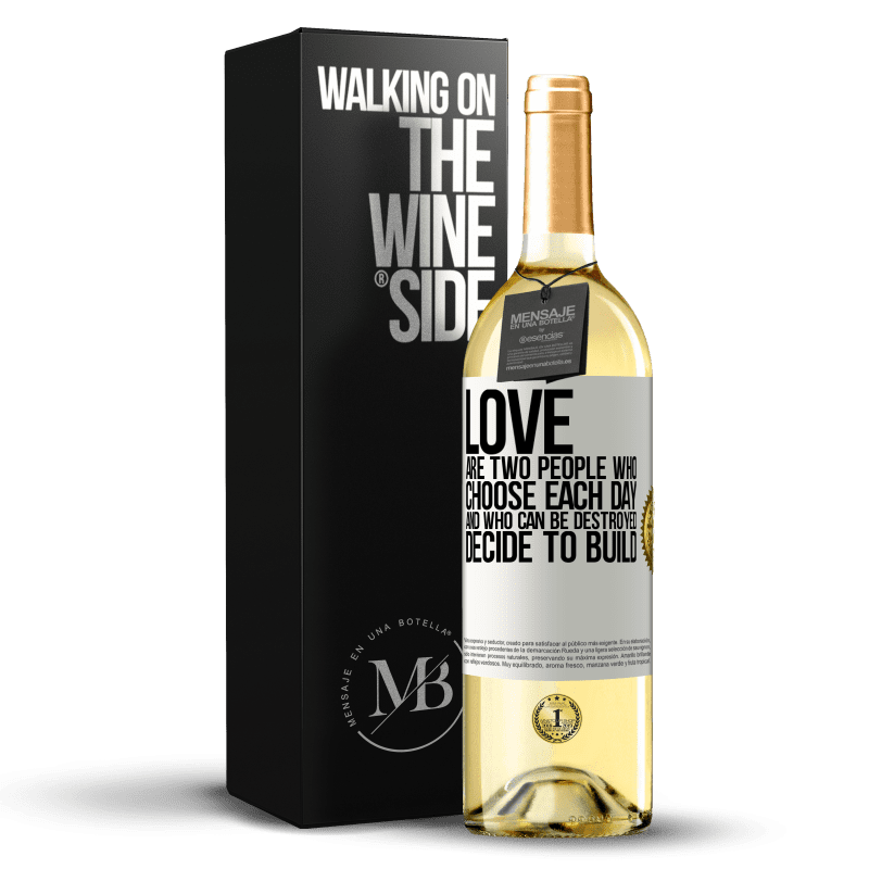 24,95 € Free Shipping   White Wine WHITE Edition Love are two people who choose each day, and who can be destroyed, decide to build White Label. Customizable label Young wine Harvest 2020 Verdejo
