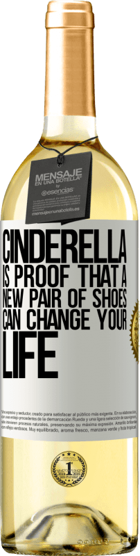 24,95 € Free Shipping   White Wine WHITE Edition Cinderella is proof that a new pair of shoes can change your life White Label. Customizable label Young wine Harvest 2020 Verdejo