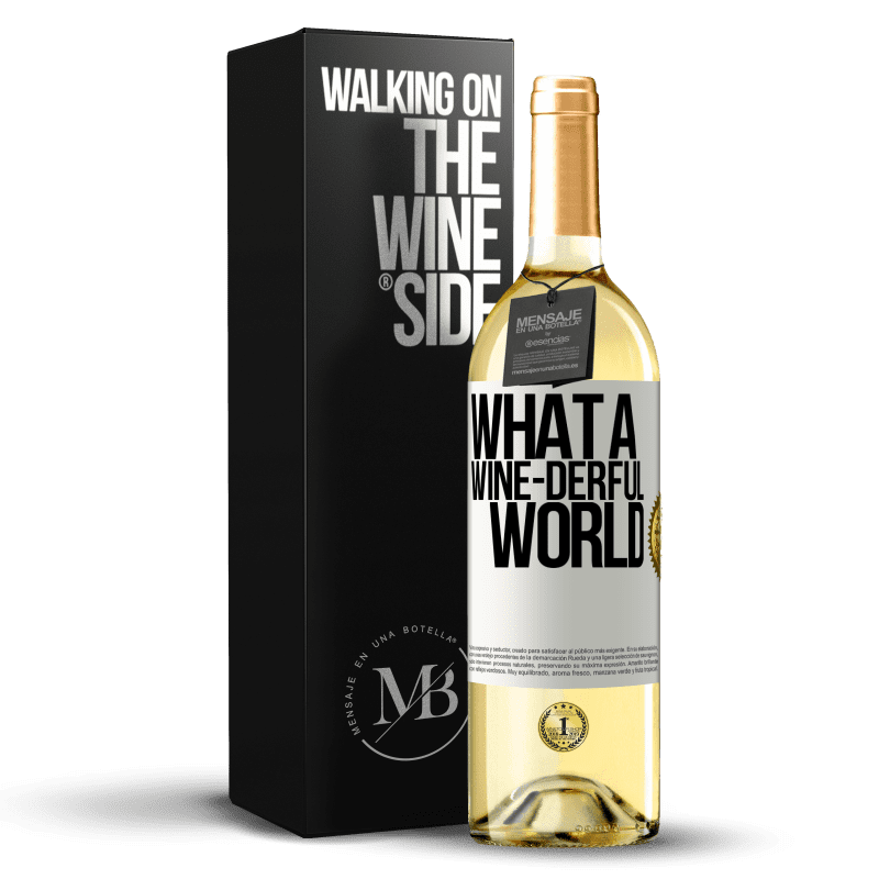 24,95 € Free Shipping | White Wine WHITE Edition What a wine-derful world White Label. Customizable label Young wine Harvest 2020 Verdejo