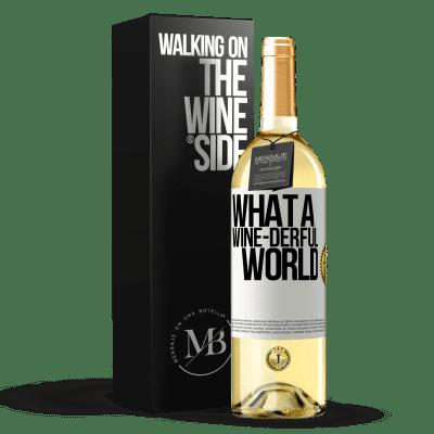 «What a wine-derful world» WHITE Edition