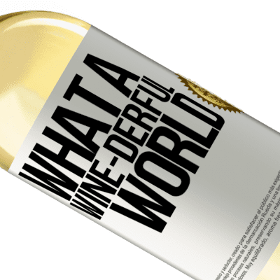 Unique & Personal Expressions. «What a wine-derful world» WHITE Edition