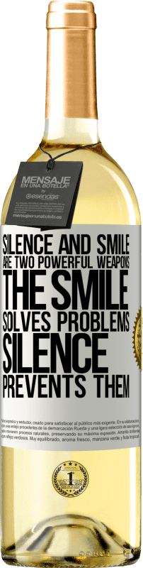 24,95 € Free Shipping | White Wine WHITE Edition Silence and smile are two powerful weapons. The smile solves problems, silence prevents them White Label. Customizable label Young wine Harvest 2020 Verdejo