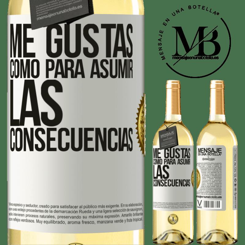 24,95 € Envío gratis | Vino Blanco Edición WHITE Me gustas como para asumir las consecuencias Etiqueta Blanca. Etiqueta personalizable Vino joven Cosecha 2020 Verdejo