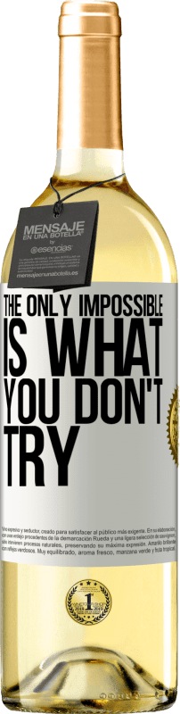 24,95 € Free Shipping | White Wine WHITE Edition The only impossible is what you don't try White Label. Customizable label Young wine Harvest 2020 Verdejo