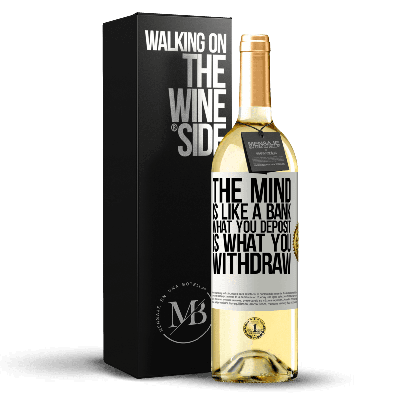 24,95 € Free Shipping | White Wine WHITE Edition The mind is like a bank. What you deposit is what you withdraw White Label. Customizable label Young wine Harvest 2020 Verdejo