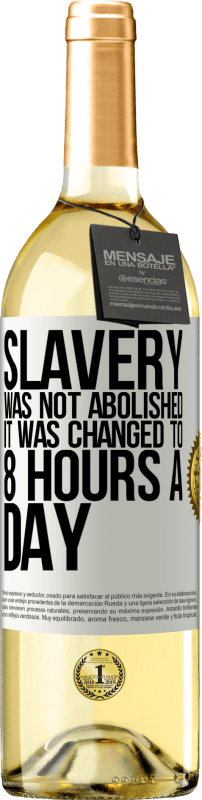 «Slavery was not abolished, it was changed to 8 hours a day» WHITE Edition