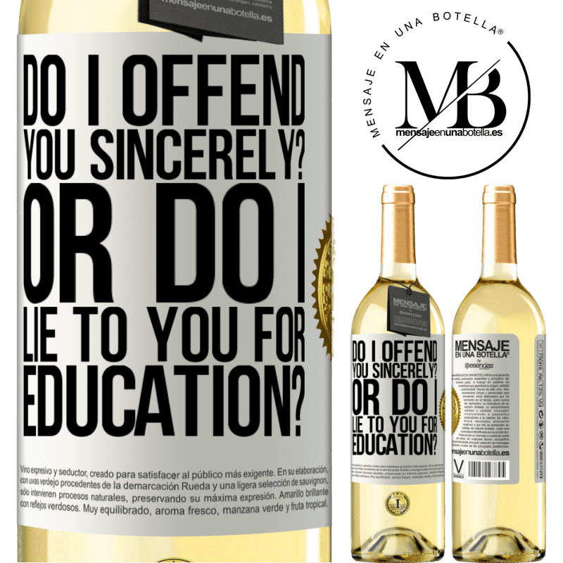 24,95 € Free Shipping | White Wine WHITE Edition do I offend you sincerely? Or do I lie to you for education? White Label. Customizable label Young wine Harvest 2020 Verdejo