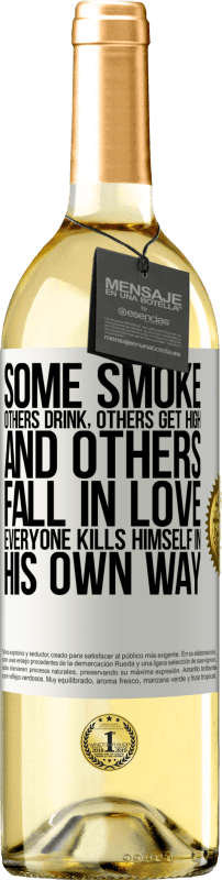 24,95 € Free Shipping   White Wine WHITE Edition Some smoke, others drink, others get high, and others fall in love. Everyone kills himself in his own way White Label. Customizable label Young wine Harvest 2020 Verdejo