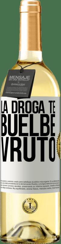 24,95 € Free Shipping   White Wine WHITE Edition La droga te buelbe vruto White Label. Customizable label Young wine Harvest 2020 Verdejo