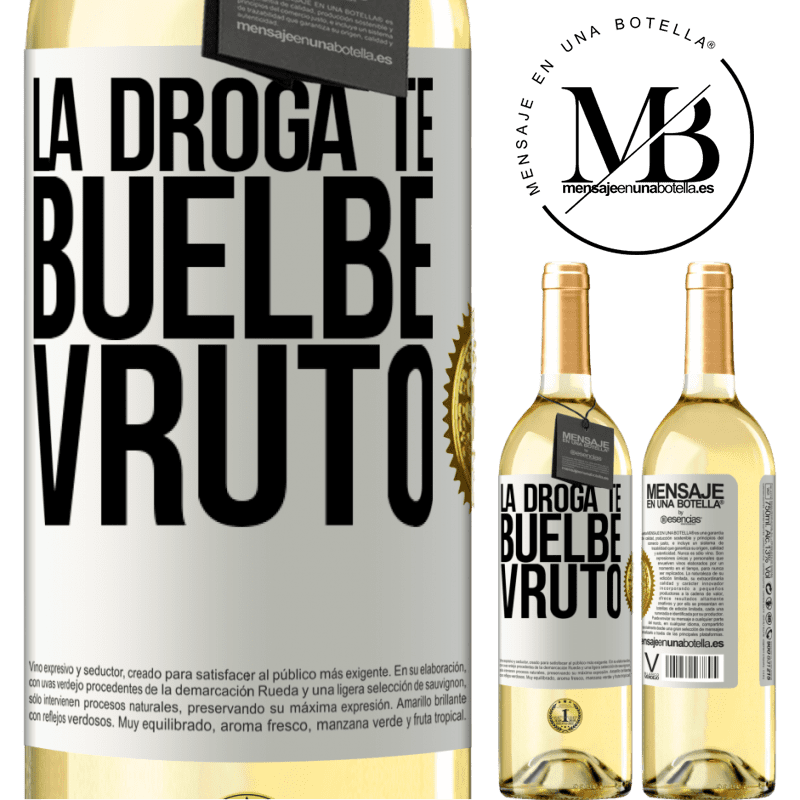 24,95 € Free Shipping | White Wine WHITE Edition La droga te buelbe vruto White Label. Customizable label Young wine Harvest 2020 Verdejo