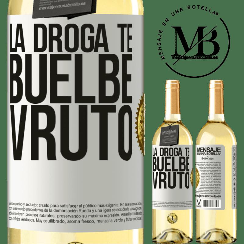 24,95 € Envío gratis | Vino Blanco Edición WHITE La droga te buelbe vruto Etiqueta Blanca. Etiqueta personalizable Vino joven Cosecha 2020 Verdejo
